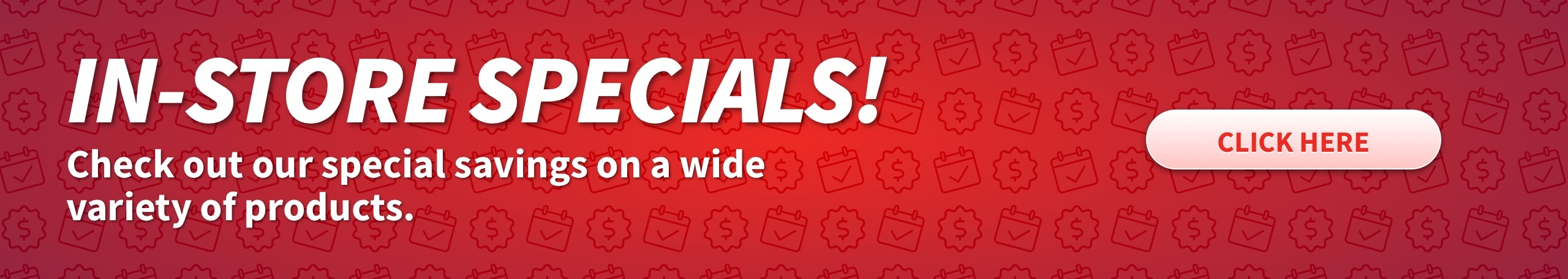 In-Store Specials at Hurn's Hardware - check out our special savings on a wide variety of products - click here